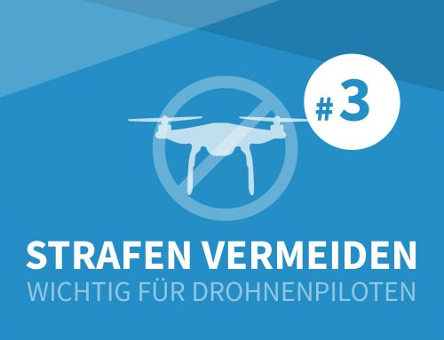 Wie Drohnenpiloten teure Strafen vermeiden können – Teil 3