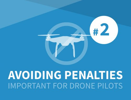 How Drone Pilots Can Avoid Expensive Penalties – Part 2