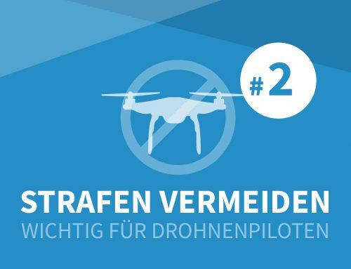 Wie Drohnenpiloten teure Strafen vermeiden können – Teil 2